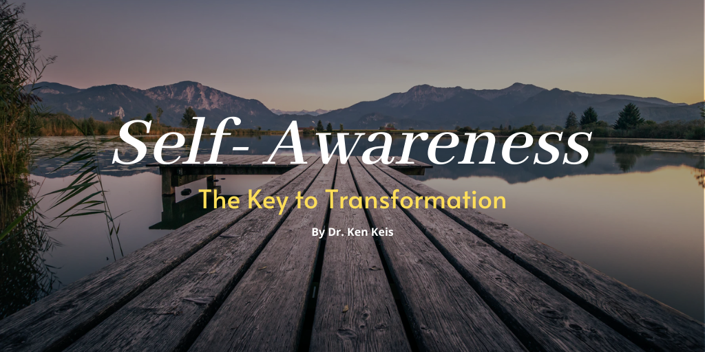 Self-Awareness: The Key to Transformation