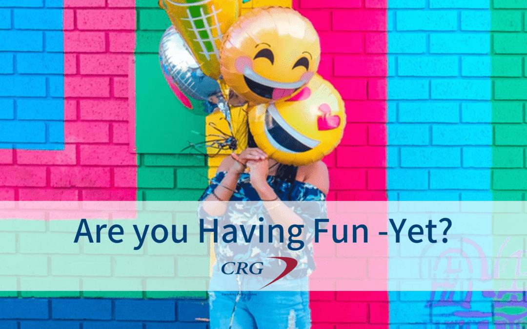 Hey: Are You Having Fun — Yet?