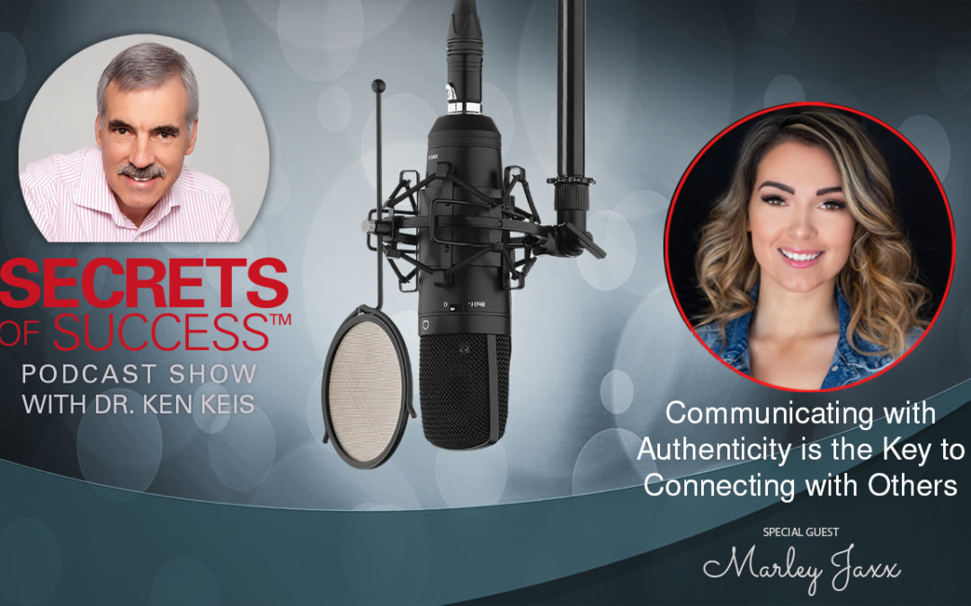 Communicating with Authenticity the Key to Connecting with Others | Marley Jaxx