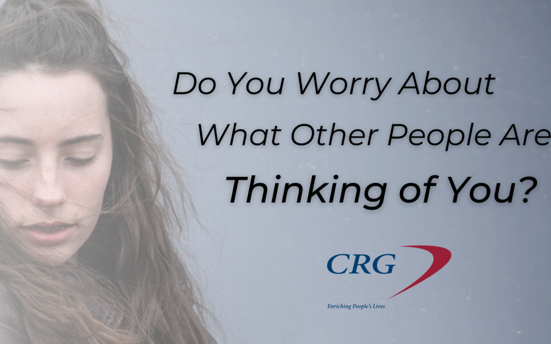 Do You Worry About What Other People are Thinking of You?